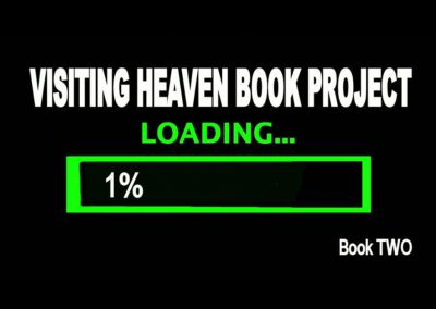 VISITING HEAVEN Book Project – Book Two