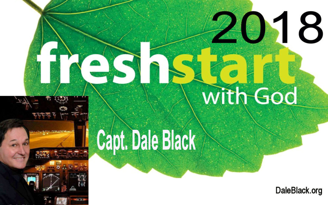 A Fresh Start With God – Capt. Dale Black