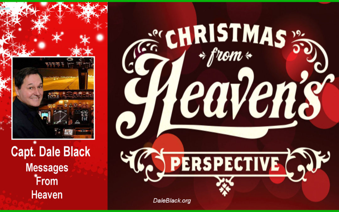 Christmas With Heaven's Perspective – Dale and Paula Black