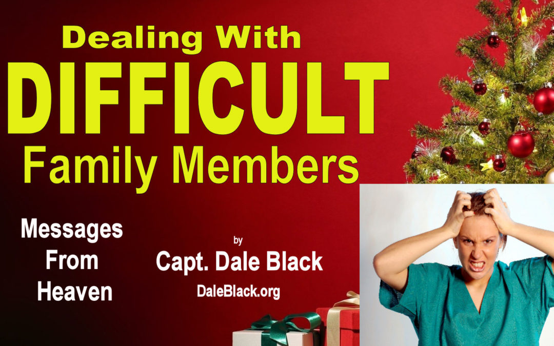 4-Tested-and-True Bible Tips for Dealing with Difficult Family Members (for the holidays) – Capt. Dale Black