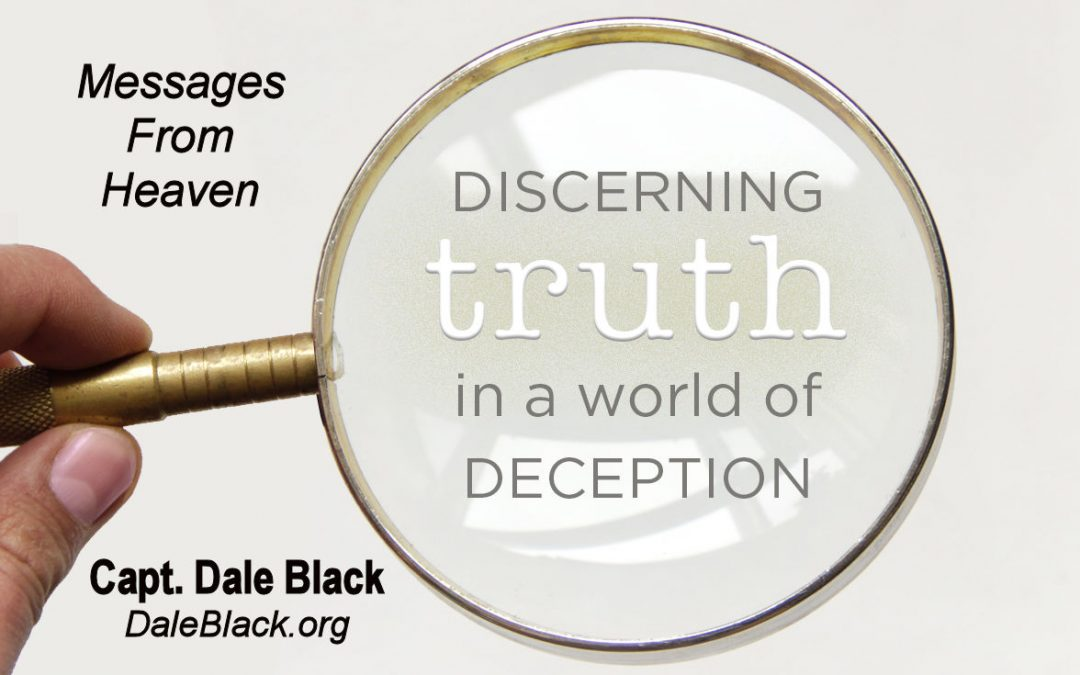 Discerning TRUTH in a World of Deception – Capt. Dale Black