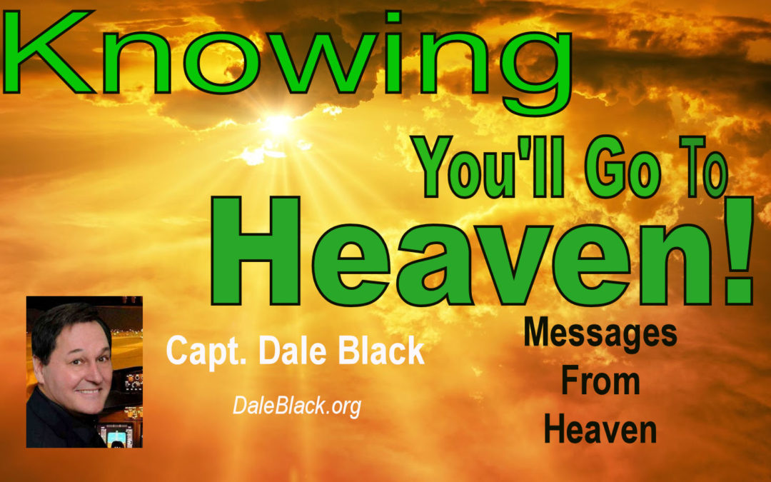 Knowing You'll Go to Heaven – Capt. Dale Black