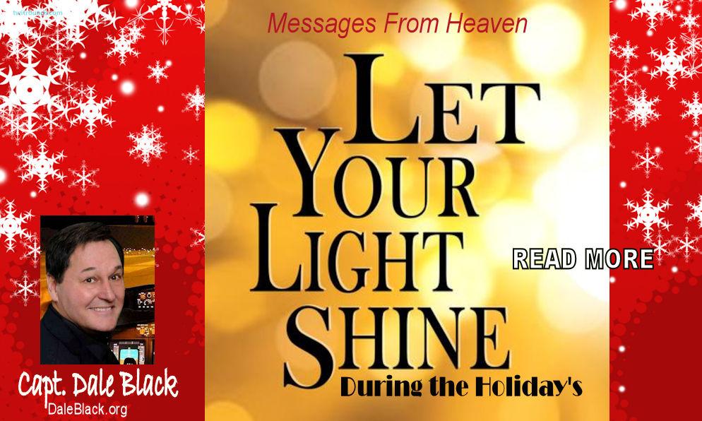 Let Your Light Shine During the Holidays – Capt. Dale Black