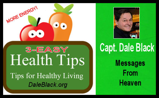 3-EASY Health Tips for More Energy – Capt. Dale Black
