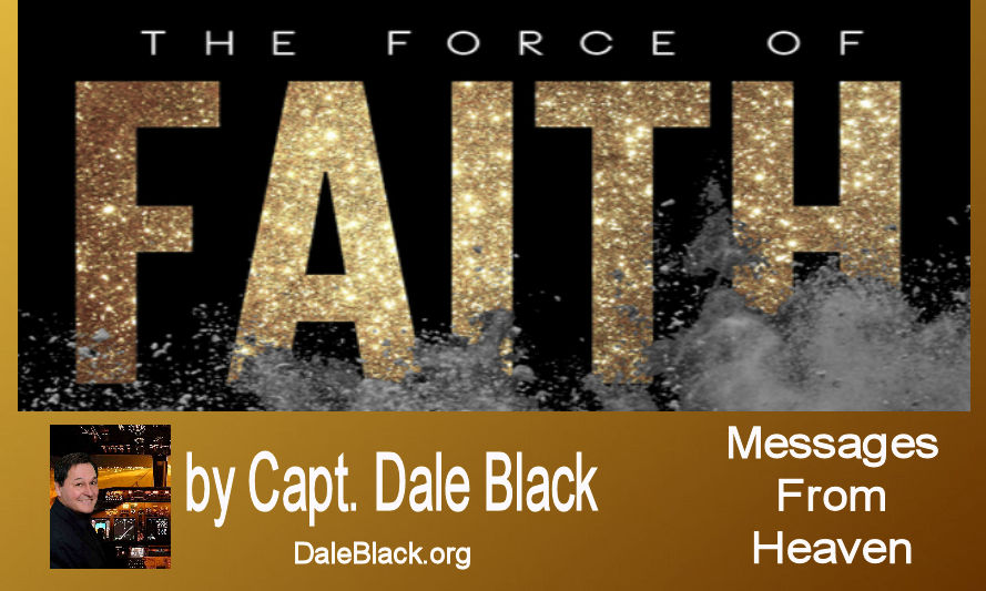 Faith as a Force – Capt. Dale Black