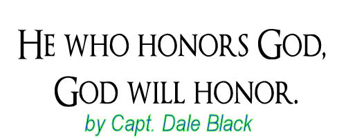 Honor the Lord and He'll Honor You – Capt. Dale Black