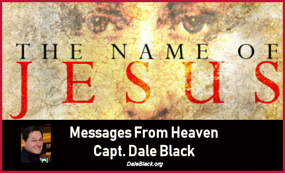 Power in the Name of Jesus – Capt. Dale Black