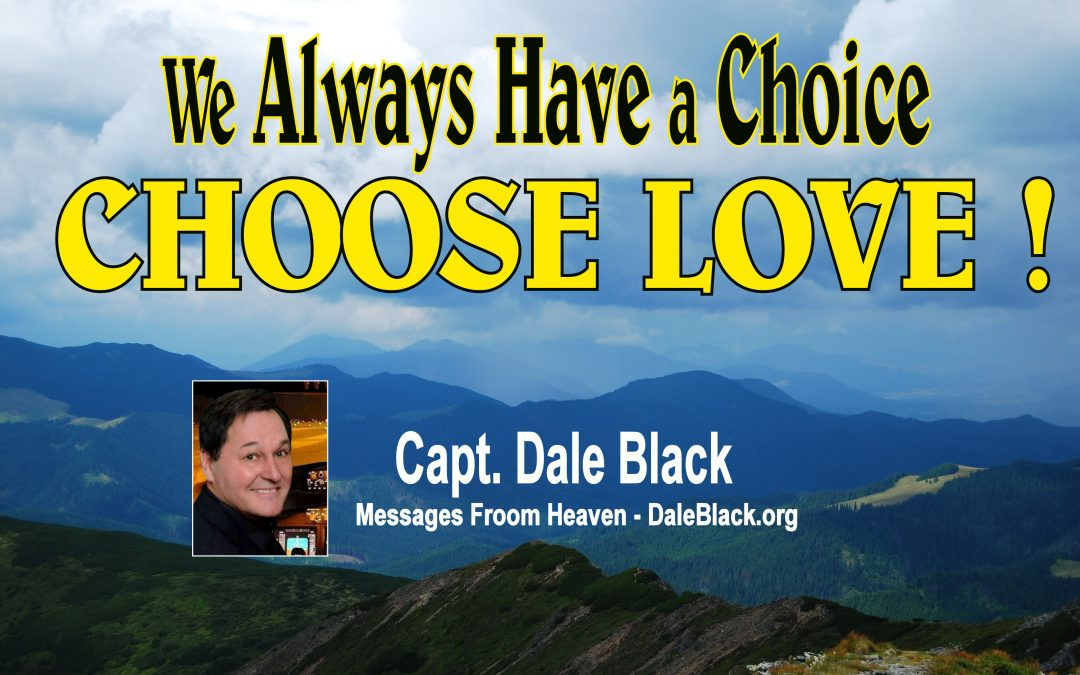Choose Love – Capt Dale Black