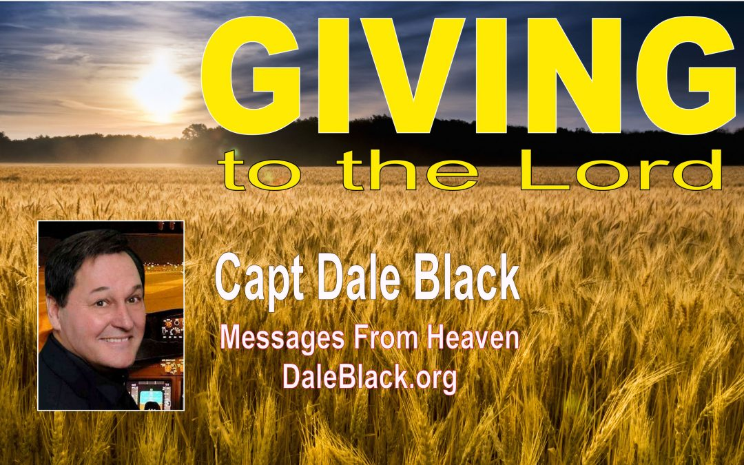 Giving to the Lord – Capt Dale Black