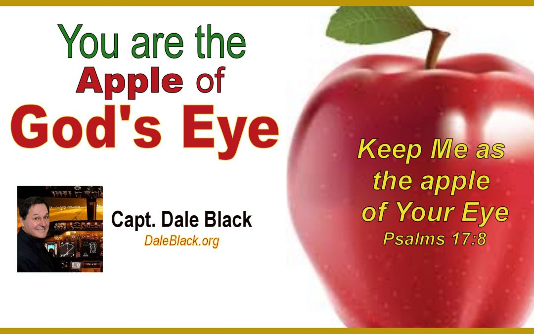 You're the Apple of God's Eye – Capt Dale Black
