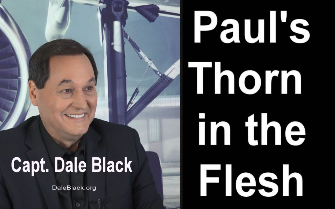 Paul's Thorn in the Flesh – Capt. Dale Black