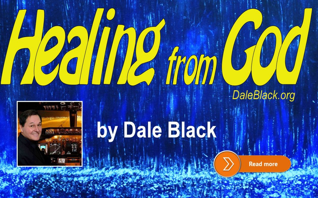 More About Healing From God – Dale Black