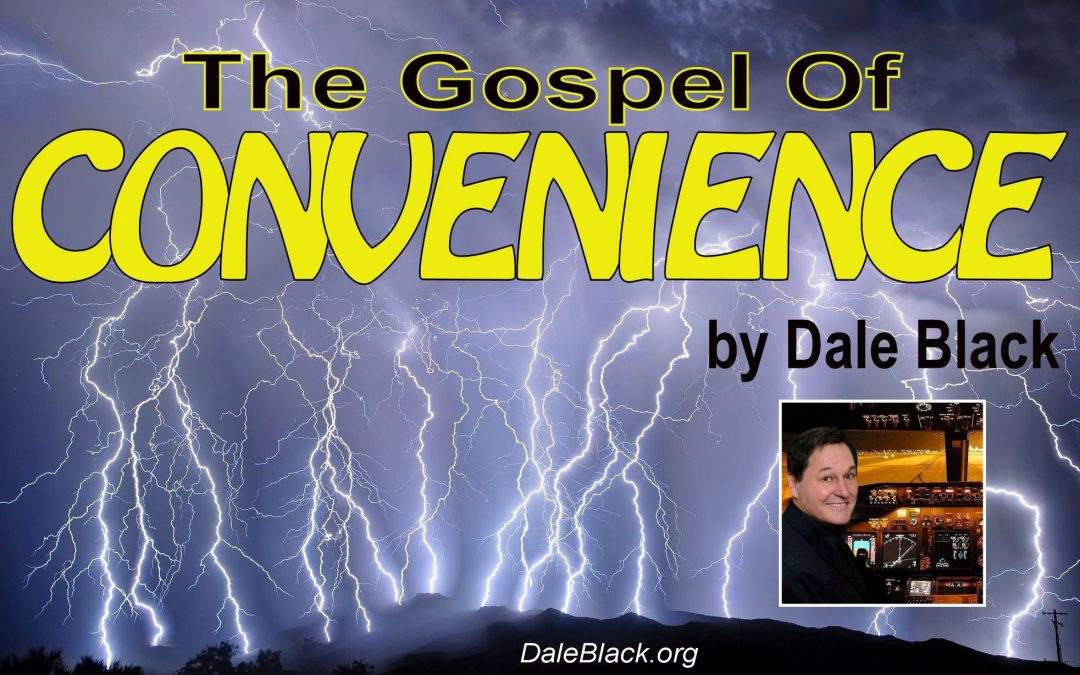 The Gospel of Convenience – Dale Black