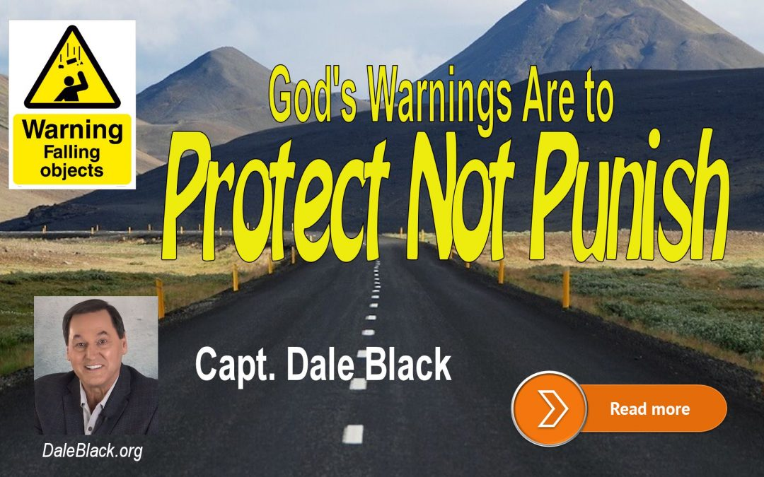 God's Warnings Are to Protect Not Punish – Dale Black