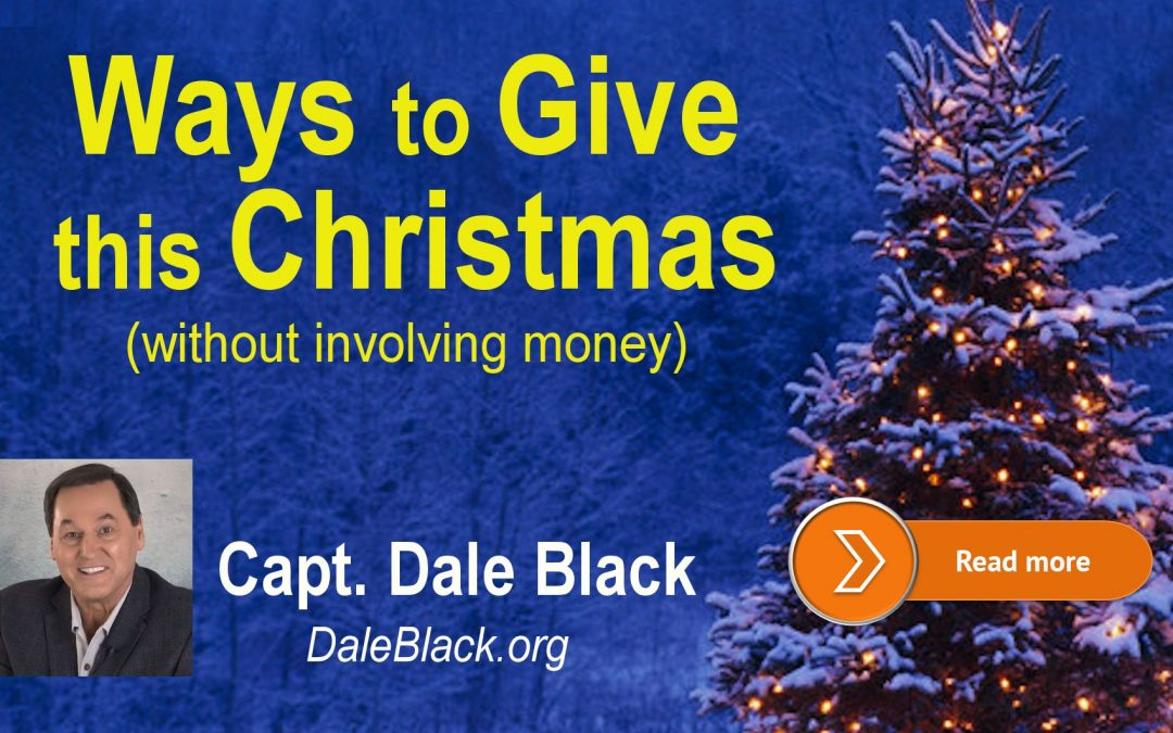 Ways to Give This Christmas (without involving money) – Dale Black