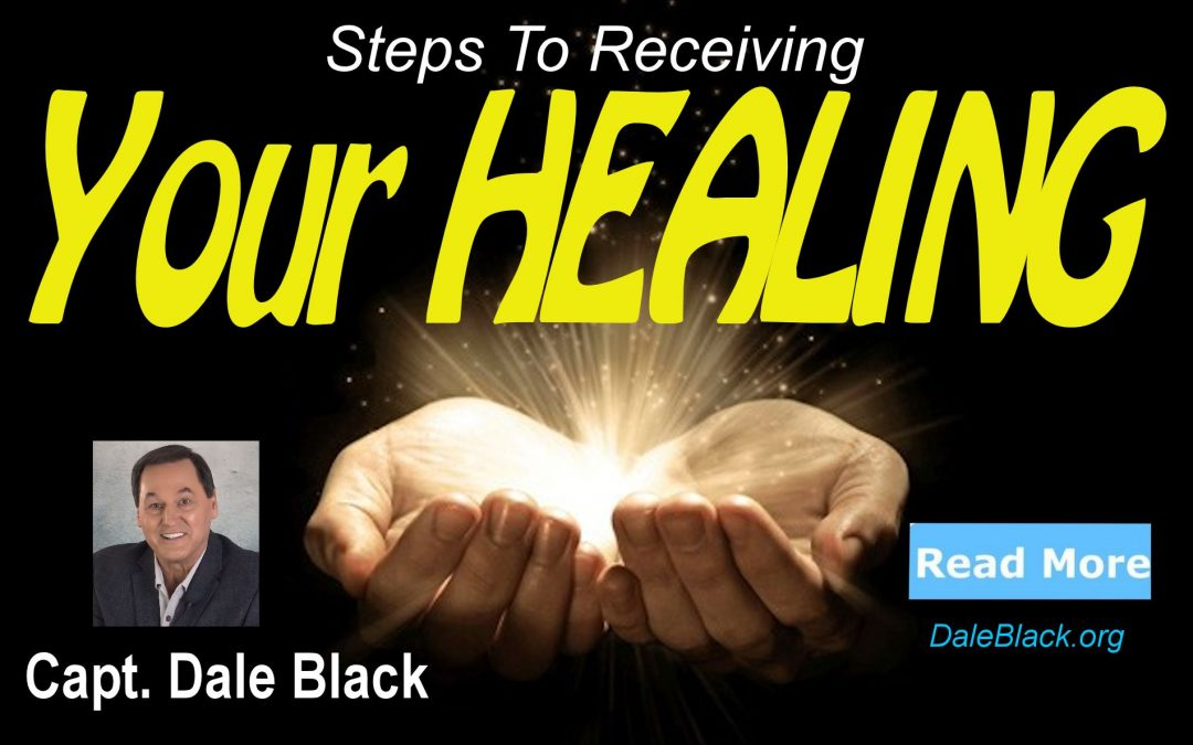 Steps to Receiving Your Healing – Dale Black