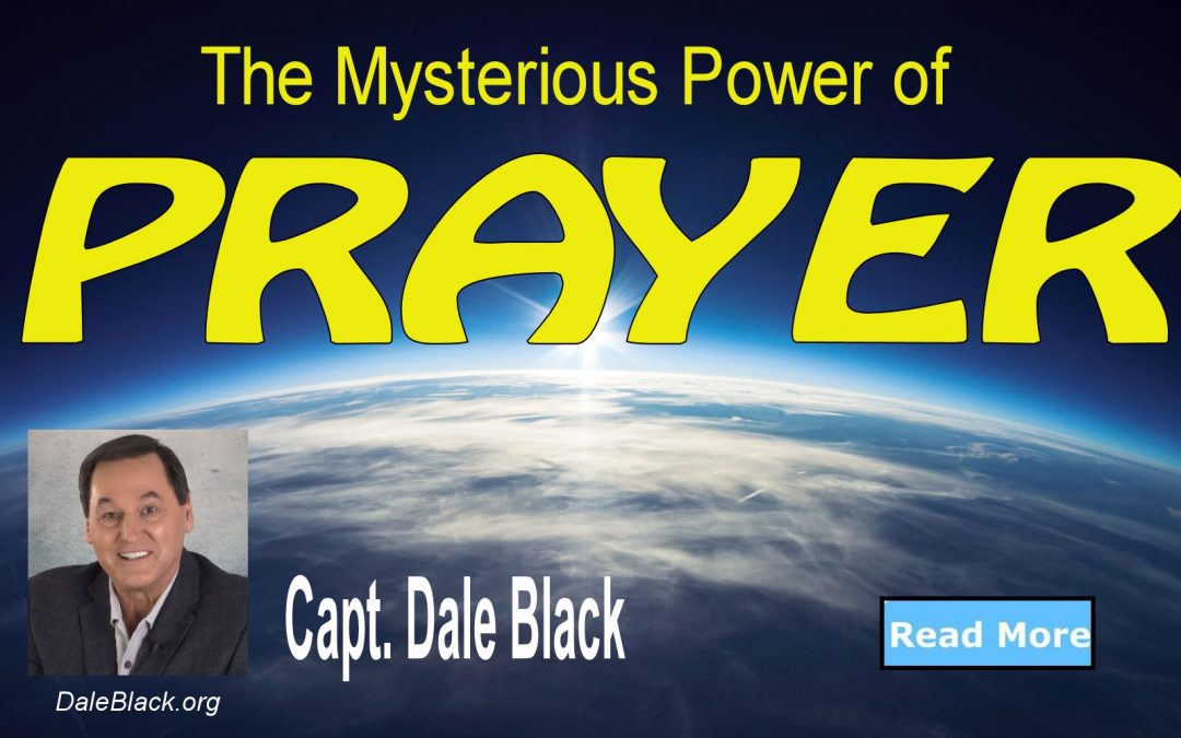 The Mysterious Power of Prayer – Dale Black