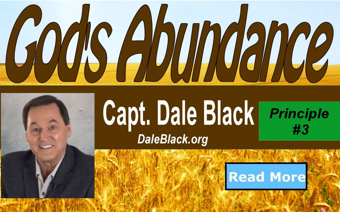 God's Abundance: Principle #3 – Dale Black