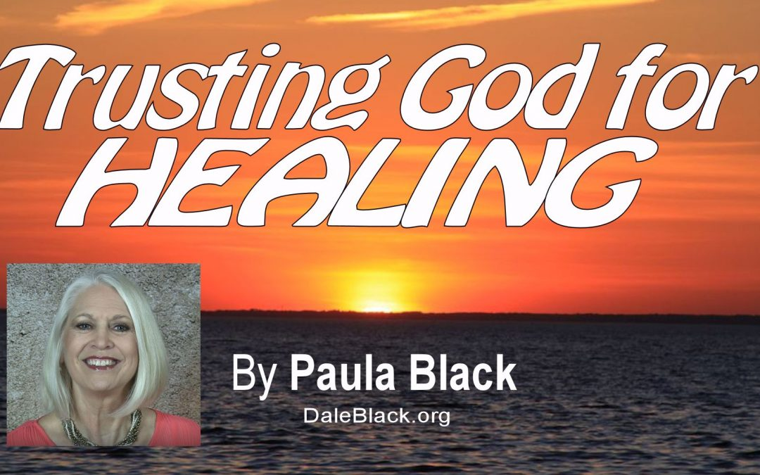 Trusting God for Healing – Paula Black
