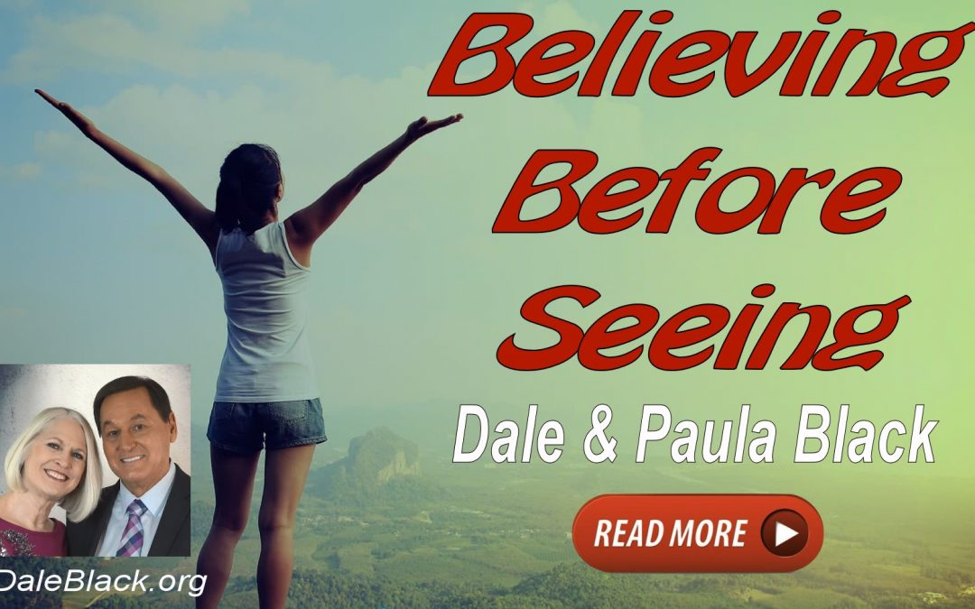 Believing Before Seeing – Dale & Paula Black
