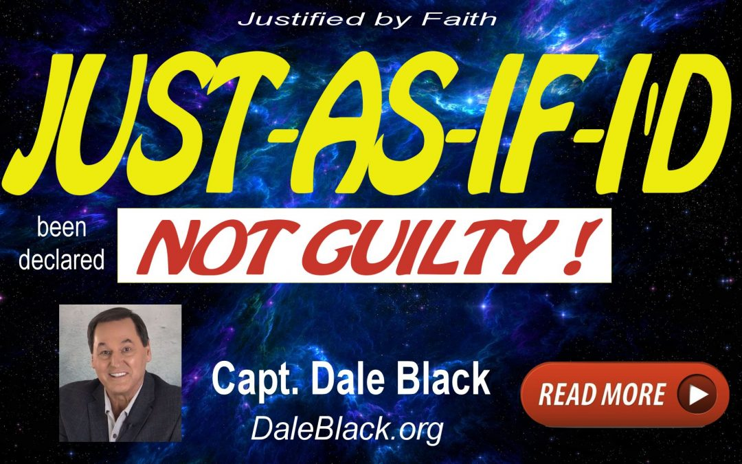 JUST-AS-IF-I'd been Not Guilty – Dale Black