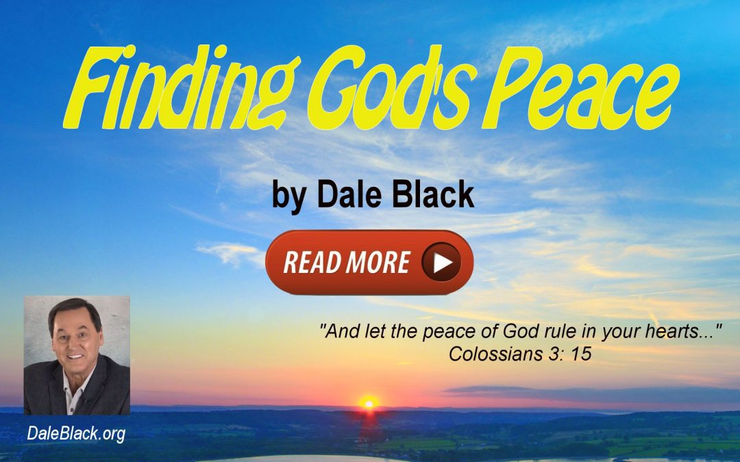 How To Find Real PEACE – Dale Black