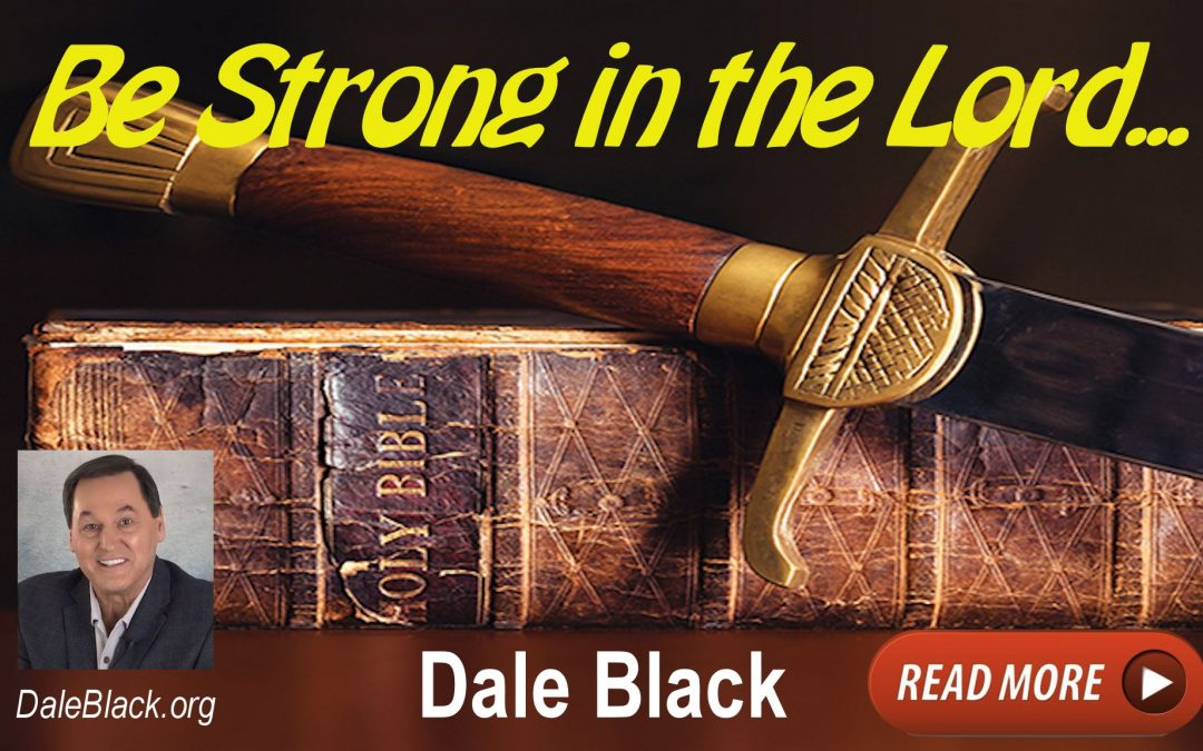 Be Strong In the Lord – Dale Black