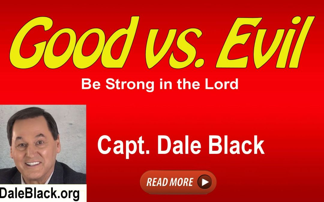 Good vs Evil – Dale Black