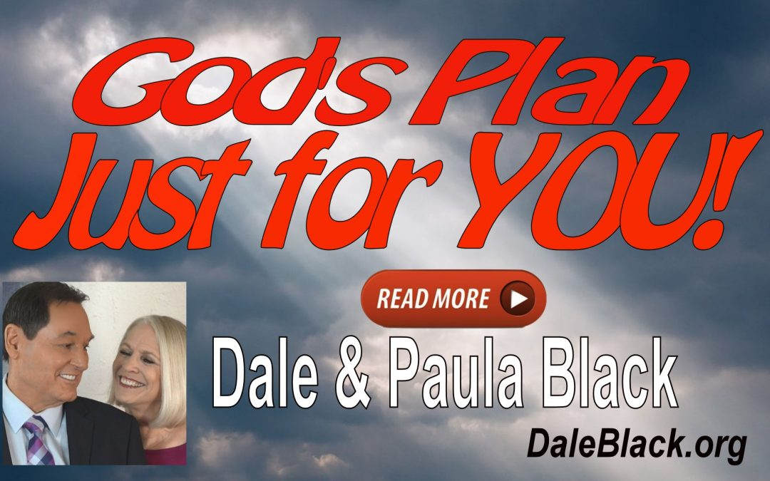 God's Divine Plan Just for YOU – Dale & Paula Black