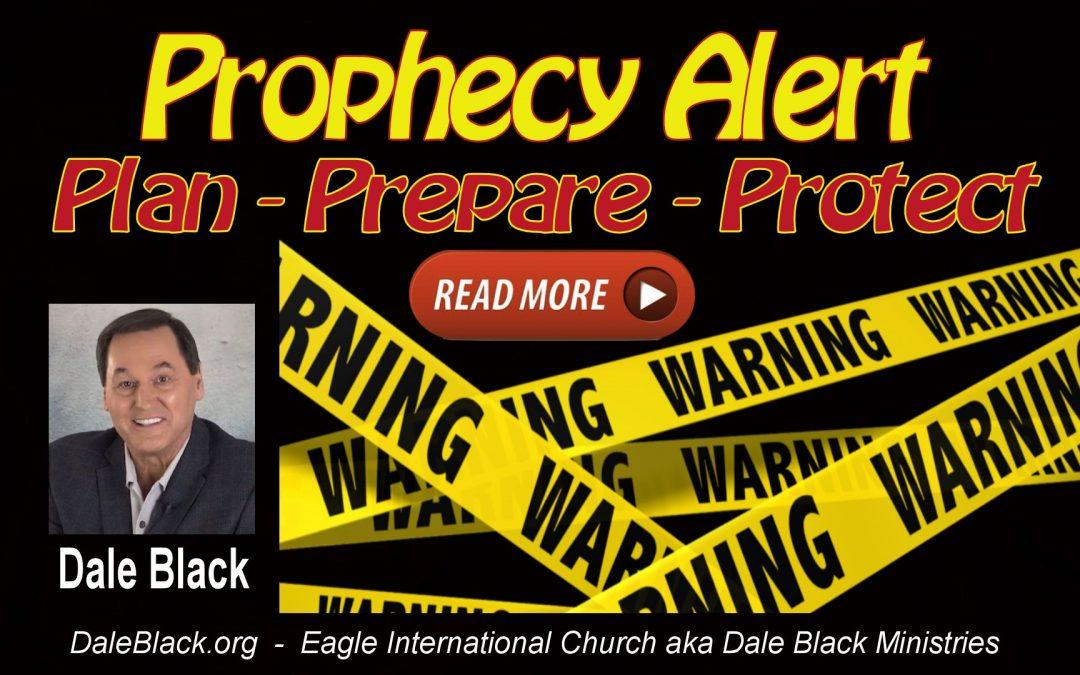 Prophecy Alert: Plan, Prepare, Protect – Dale Black