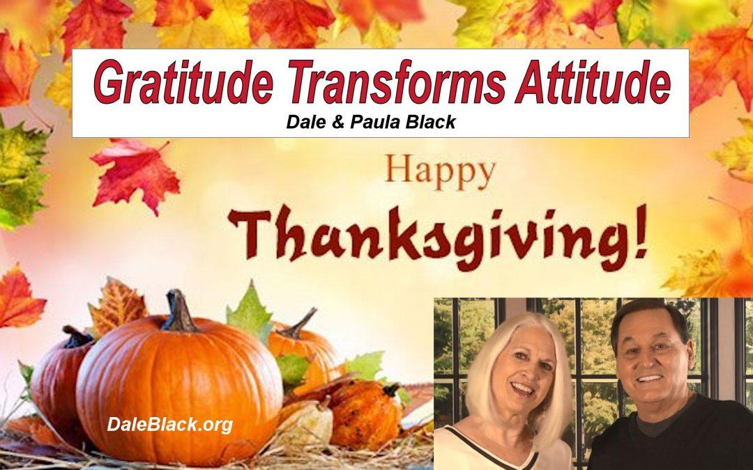 Gratitude Transforms Attitude – Dale & Paula Black