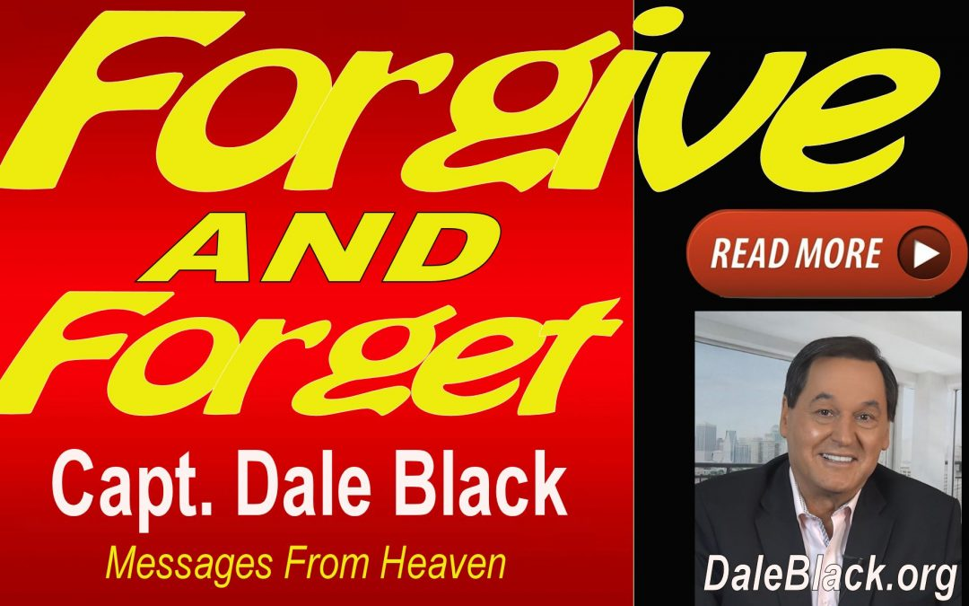 Forgive AND Forget – Dale Black