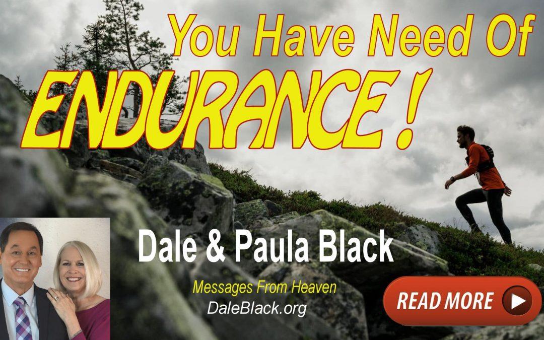 You Have Need of ENDURANCE – Dale & Paula Black