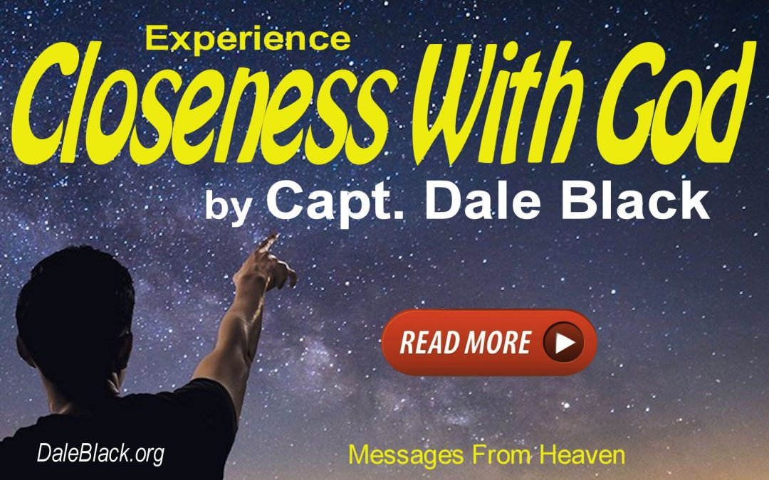 Experience Closeness With God – Dale Black