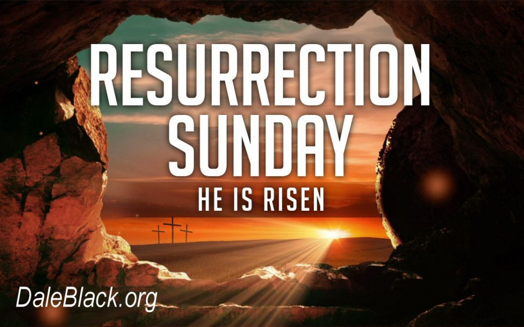 He Is Risen – Dale Black