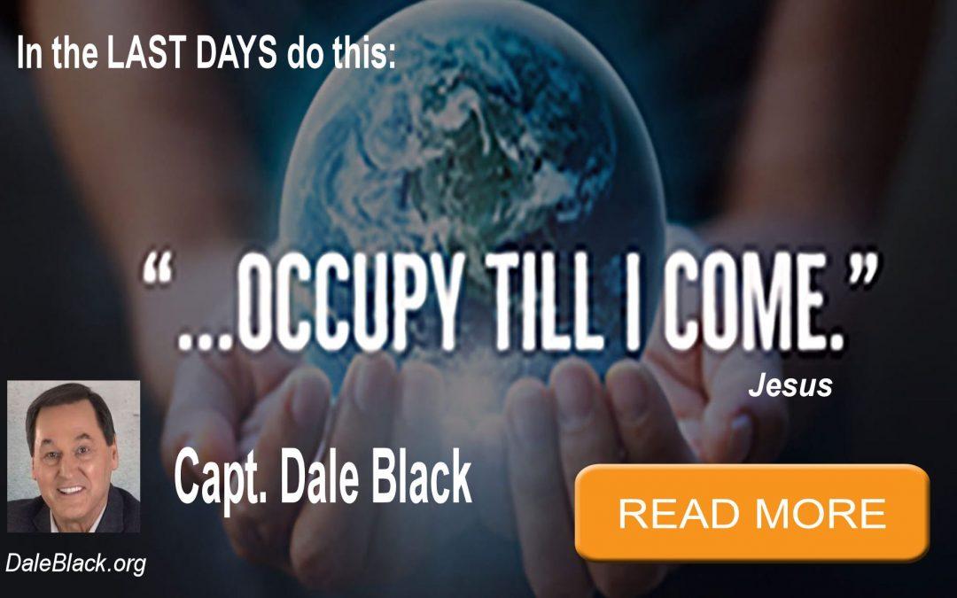 "Jesus Said, ""Occupy Until I Come"" by Dale Black"