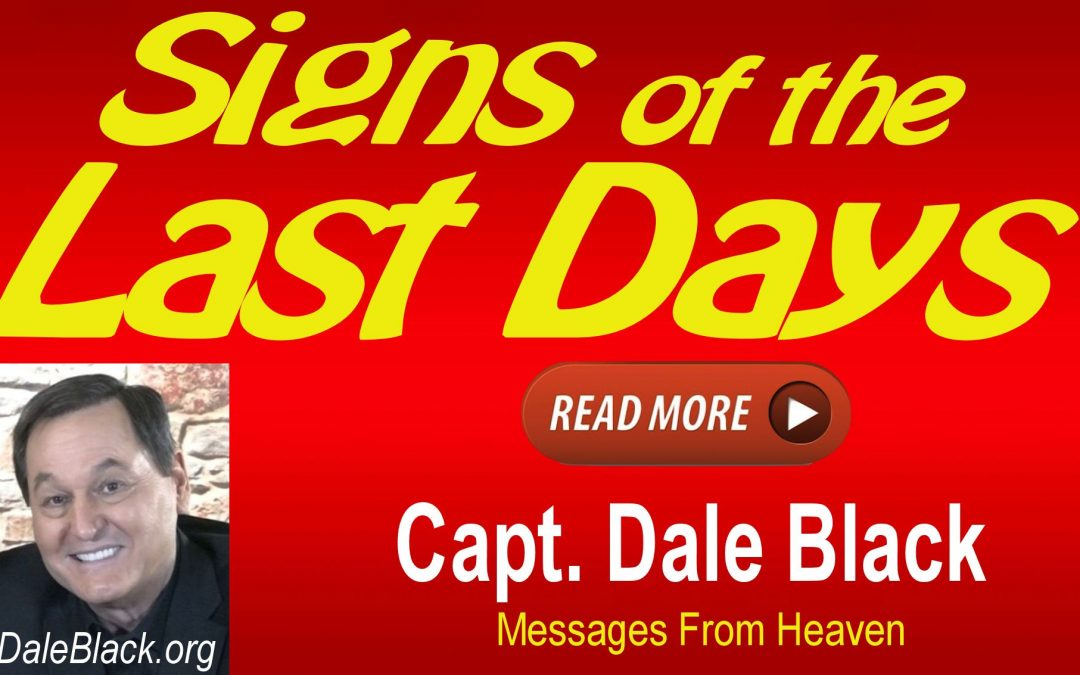Signs of the Last Days – Dale Black