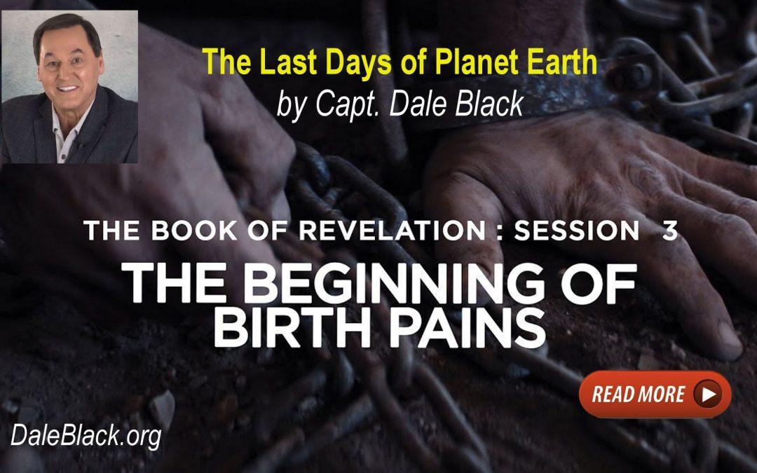 The Beginning of Birth Pangs – Dale Black