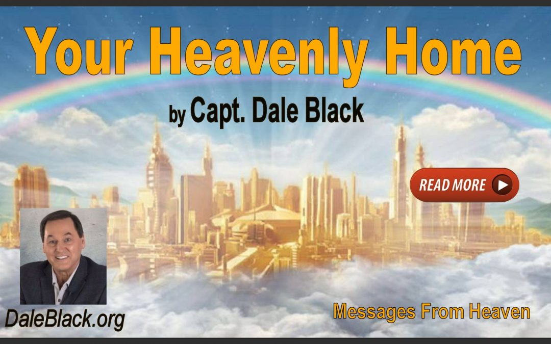 Your Heavenly Home – Dale Black
